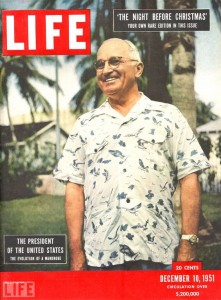 "President Truman appeared on the cover of ""Life"" in December, 1951"